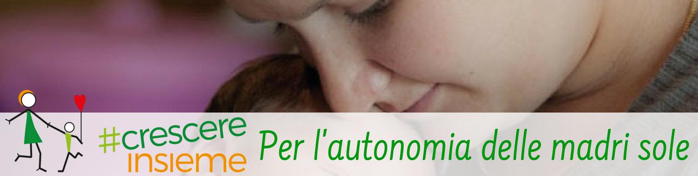 Casa e lavoro per mamme sole: l'Agenzia per l'Autonomia di CrescereInsieme