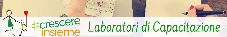 Laboratori di capacitazione di #crescereinsieme